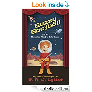 Guzzy Goofball and the Homeschool Play from Outer Space (Middle Grade Reader Series)