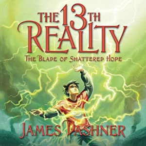 The 13th Reality, Volume 3: The Blade of Shattered Hope | [James Dashner]