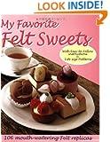 My Favorite Felt Sweets