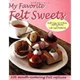 My Favorite Felt Sweets ~ Joie Staff