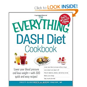 The Everything DASH Diet Cookbook: Lower your blood pressure and lose weight - with 300 quick and easy recipes! Lower your blood pressure without ... Stay healthy for life! (Everything Series) ebook