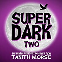 Super Dark 2: Super Dark Trilogy Audiobook by Tanith Morse Narrated by Rachel Kennedy