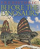 Before the Dinosaurs (Prehistoric!)