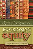 img - for Envisioning Equity:Educating and Graduating Low-income, First-generation, and Minority College Students book / textbook / text book
