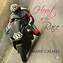 Heart of the Race (       UNABRIDGED) by Mary Calmes Narrated by Greg Tremblay