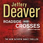 Roadside Crosses: Kathryn Dance, Book 2 (       ABRIDGED) by Jeffery Deaver Narrated by Lorelei King