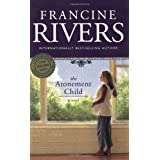 The Atonement Child ~ Francine Rivers
