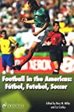 img - for Football in the Americas: Futbol, Futebol, Soccer book / textbook / text book