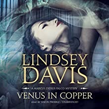 Venus in Copper: A Marcus Didius Falco Mystery 3 (       UNABRIDGED) by Lindsey Davis Narrated by Simon Prebble