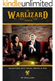 The Warlizard Chronicles: Adventures with Vodka, Women, & War
