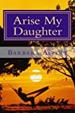 img - for Arise My Daughter book / textbook / text book