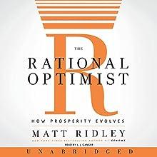 The Rational Optimist: How Prosperity Evolves Audiobook by Matt Ridley Narrated by L. J. Ganser