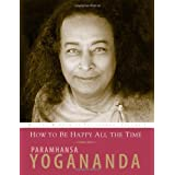 How to Be Happy All the Timeby Paramhansa Yogananda