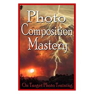 Photo Composition Mastery! (On Target Photo Training)