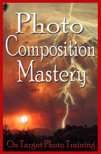 Photo Composition Mastery by Dan Eitreim ebook deal