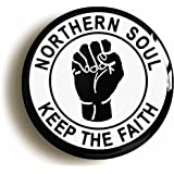 """""""NORTHERN SOUL KEEP THE FAITH"""" BADGE PIN BUTTON (1inch/25mm diameter) BLACK FIST ON WHITE"""