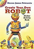 img - for Create Your Own Robot Sticker Activity Book (Dover Little Activity Books Stickers) book / textbook / text book