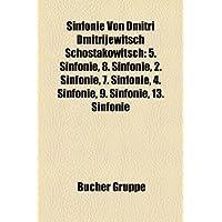 Sinfonie Von Dmitri Dmitrijewitsch Schostakowitsch: 5. Sinfonie, 8. Sinfonie, 2. Sinfonie, 7. Sinfonie, 4. Sinfonie...