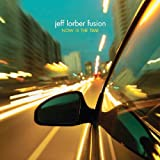 Now Is the Time ~ Jeff Lorber
