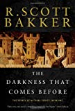 The Darkness That Comes Before (The Prince of Nothing, Book 1) (1585676772) by Bakker, R. Scott