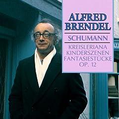 Schumann: Kreisleriana; Kinderszenen; Fantasiest�cke