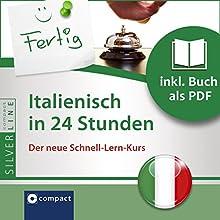 Italienisch in 24 Stunden (Compact SilverLine Schnell-Lern-Kurs) Hörbuch von Maria Teresa Baracetti Gesprochen von:  N.N.