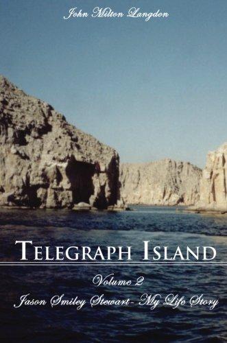Telegraph Island: Jason Smiley Stewart-My Life Story Volume 2