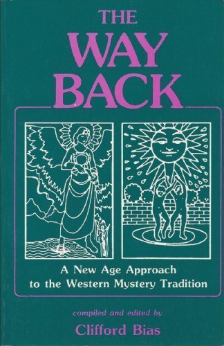 The Way Back: A New Age Approach to the Western Mystery Tradition