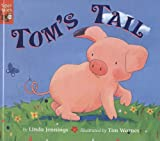 Tom's Tail (Turtleback School & Library Binding Edition) (0613826256) by Jennings, Linda