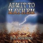 Admit to Mayhem: A Lillian Dove Mystery Series | D. J. Adamson