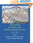 The War in Croatia and Bosnia-Herzego...