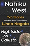 "Two Stories: ""Nahiku West"" & ""Nightside on Callisto"" (1937197158) by Nagata, Linda"