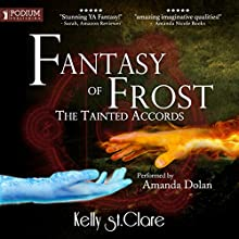 Fantasy of Frost: The Tainted Accords, Book 1 | Livre audio Auteur(s) : Kelly St. Clare Narrateur(s) : Amanda Dolan