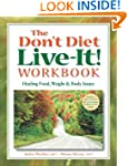 The Don't Diet, Live-It! Workbook: He...
