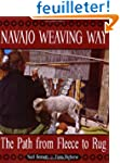 Navajo Weaving Way: The Path from Fle...