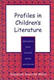 img - for Profiles in Children's Literature: Discussions with Authors, Artists, and Editors by Jaqueline Shachter Weiss (2001-08-28) book / textbook / text book