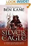 The Silver Eagle: (The Forgotten Legi...