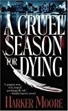 A Cruel Season for Dying, Moore, Harker