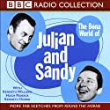 The Bona World of Julian and Sandy Radio/TV Program by Barry Took, Marty Feldman Narrated by Kenneth Williams, Hugh Paddick, Kenneth Horne