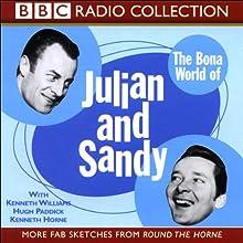The Bona World of Julian and Sandy Radio/TV Program Auteur(s) : Barry Took, Marty Feldman Narrateur(s) : Kenneth Williams, Hugh Paddick, Kenneth Horne