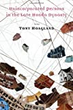 Unincorporated Persons in the Late Honda Dynasty: Poems 2010 Edition by Hoagland, Tony published by Graywolf Press (2010)