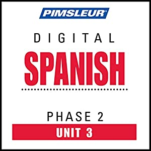Spanish Phase 2, Unit 03: Learn to Speak and Understand Spanish with Pimsleur Language Programs | [ Pimsleur]