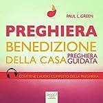 Preghiera. Benedizione della casa [Prayer. Blessing of the House]: Preghiera guidata [Guided Prayer] | Paul L. Green