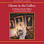 Ghosts in the Gallery | Barbara Brooks Wallace