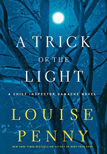 Image of A Trick of the Light: A Chief Inspector Gamache Novel