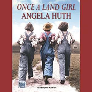 Once a Land Girl | [Angela Huth]