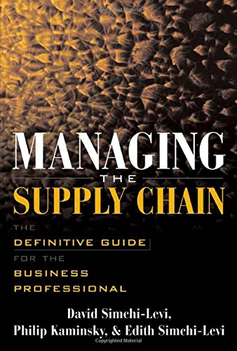 Managing the Supply Chain : The Definitive Guide for the...