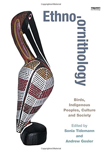 Ethno-ornithology: Birds, Indigenous Peoples, Culture and Society