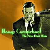 The Star Dust Man Hoagy Carmichael