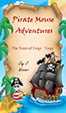 Pirate Mouse Adventures (Book 1) (The Town of Toopi-Toopi)
